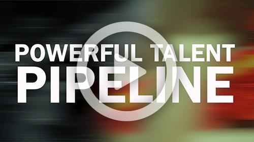 Powerful Talent Pipeline